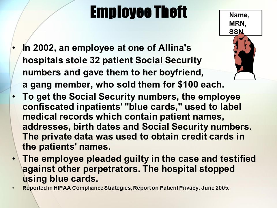Employee Theft In 2002, an employee at one of Allina s