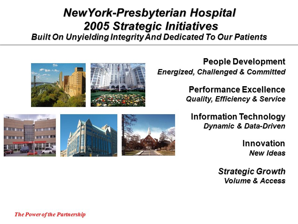 NewYork-Presbyterian Hospital 2005 Strategic Initiatives Built On Unyielding Integrity And Dedicated To Our Patients