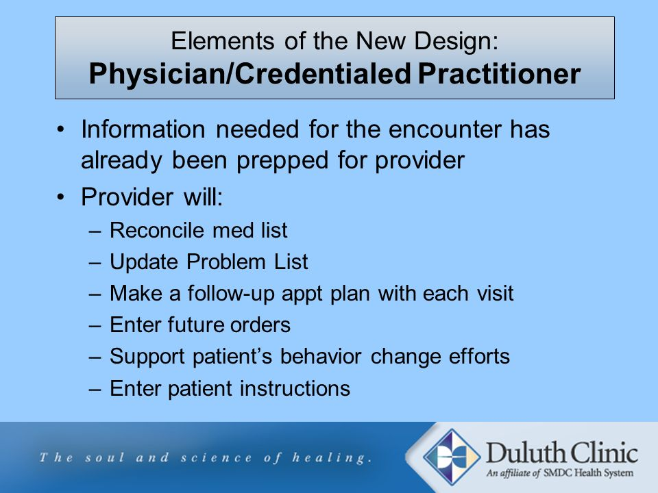Elements of the New Design: Physician/Credentialed Practitioner