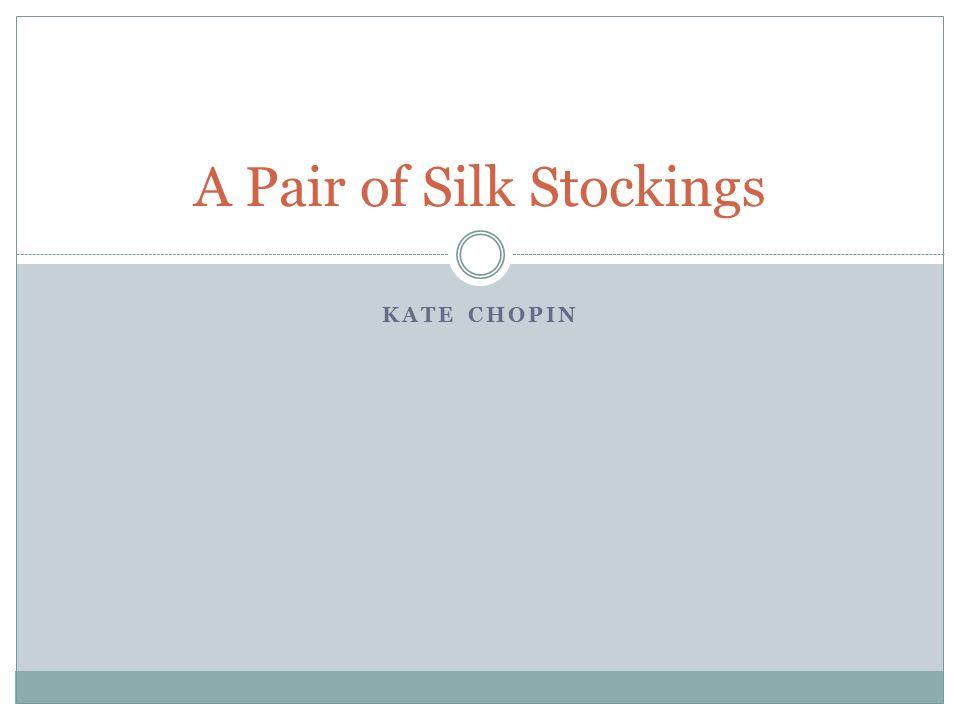 the pair of silk stockings