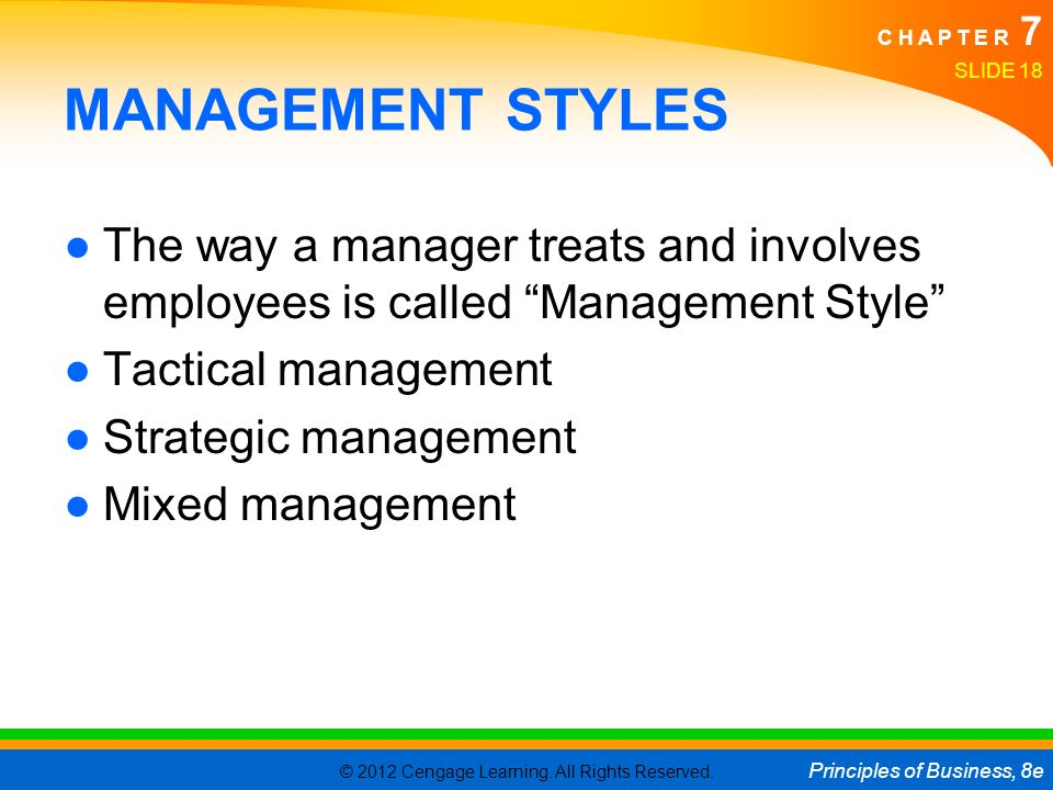 MANAGEMENT STYLES The way a manager treats and involves employees is called Management Style Tactical management.