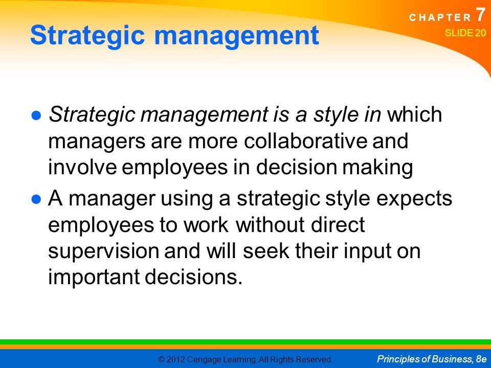 Strategic management Strategic management is a style in which managers are more collaborative and involve employees in decision making.