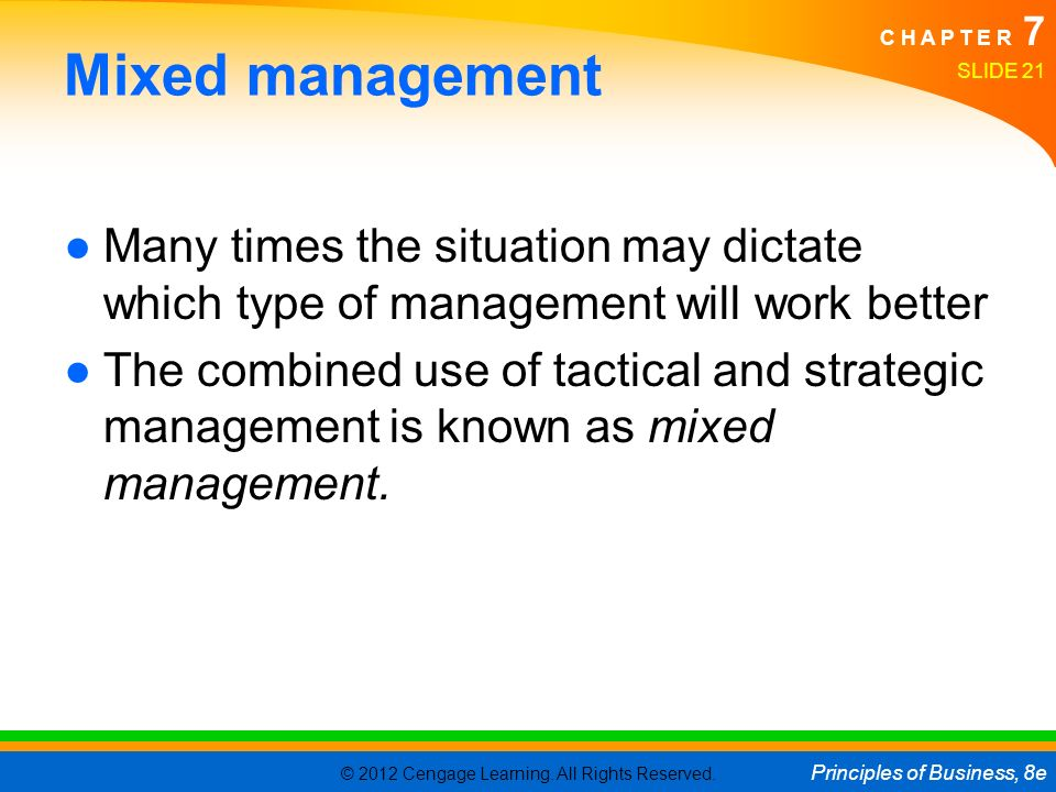 Mixed management Many times the situation may dictate which type of management will work better.