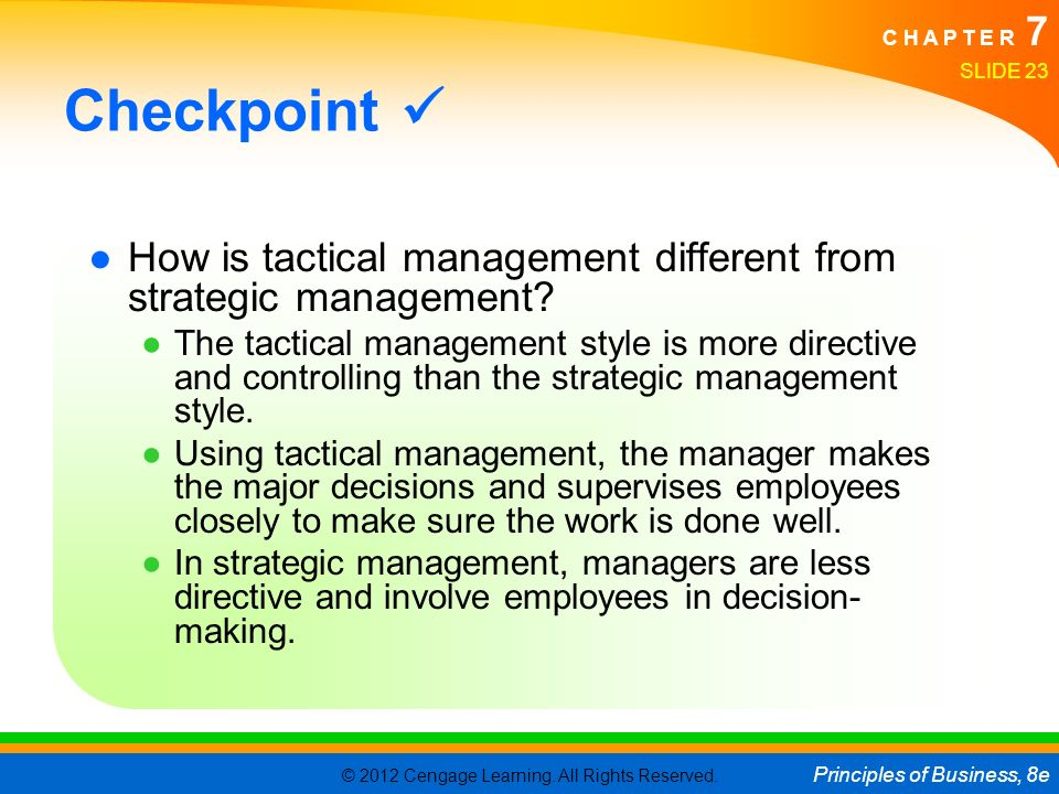 Checkpoint  How is tactical management different from strategic management