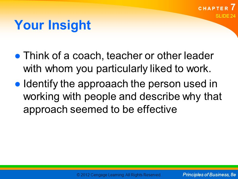 Your Insight Think of a coach, teacher or other leader with whom you particularly liked to work.