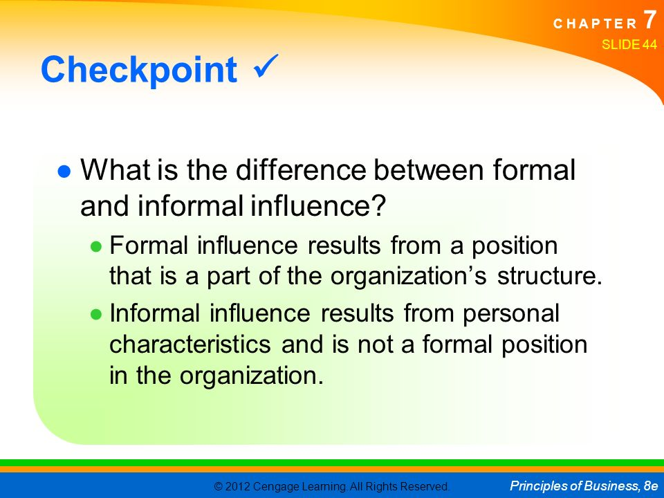 Checkpoint  What is the difference between formal and informal influence