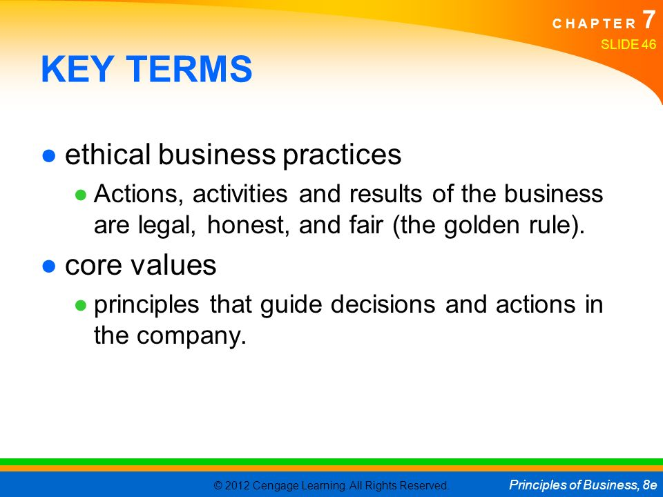 KEY TERMS ethical business practices core values