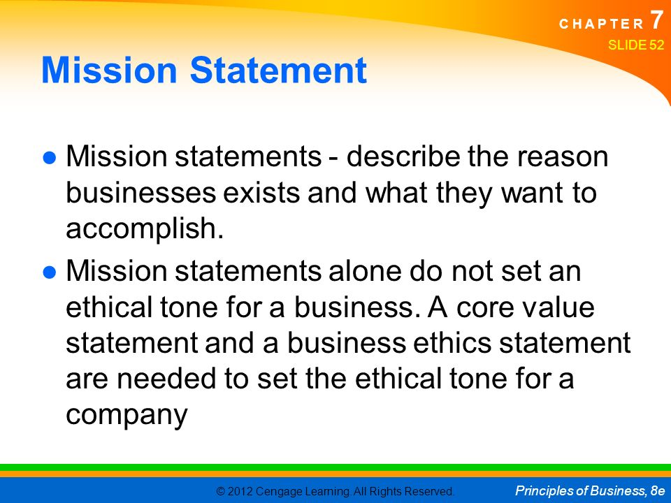 Mission Statement Mission statements - describe the reason businesses exists and what they want to accomplish.