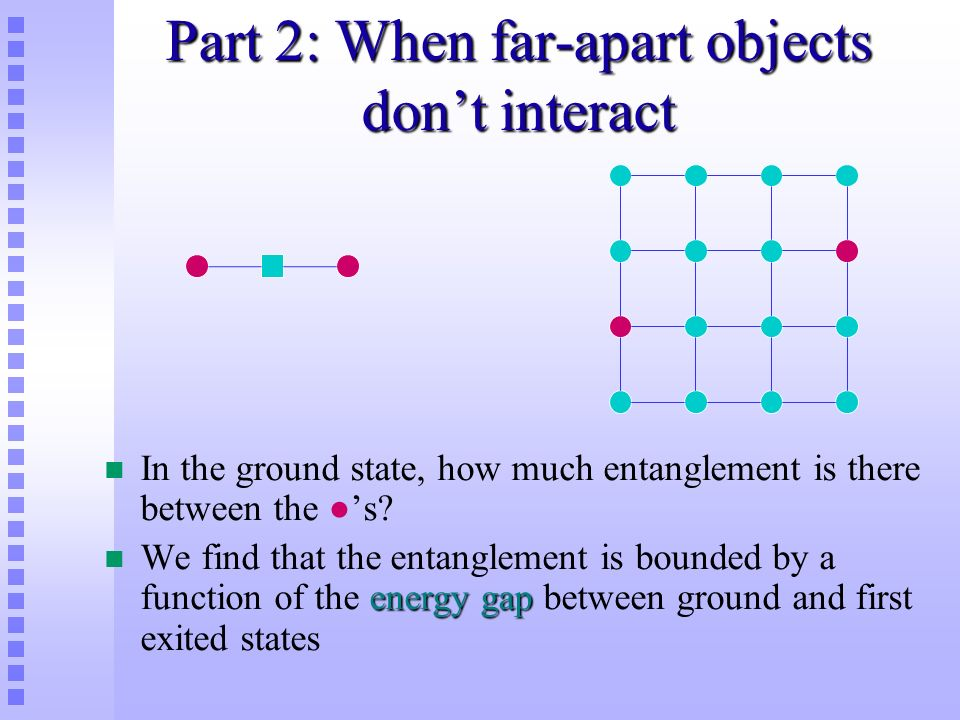 Part 2: When far-apart objects don't interact