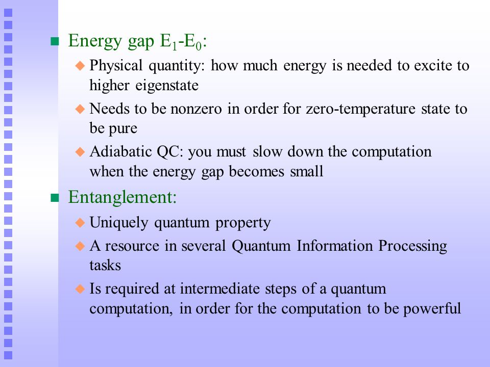Energy gap E1-E0: Entanglement: