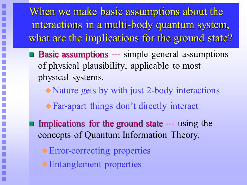 When we make basic assumptions about the interactions in a multi-body quantum system, what are the implications for the ground state
