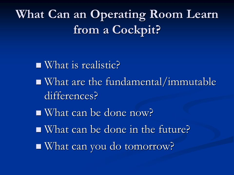 What Can an Operating Room Learn from a Cockpit