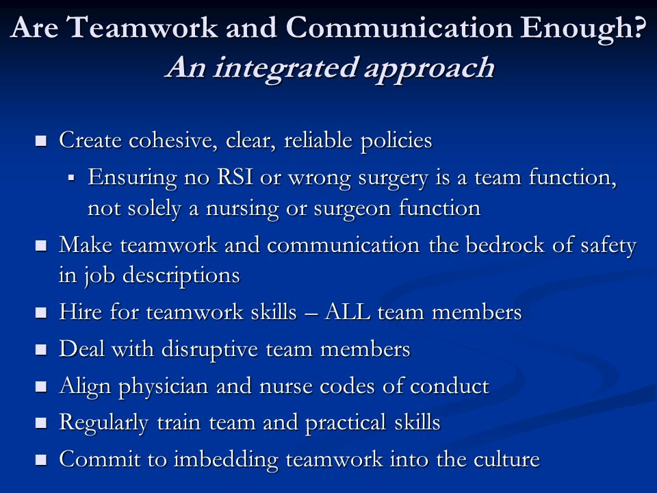 Are Teamwork and Communication Enough An integrated approach