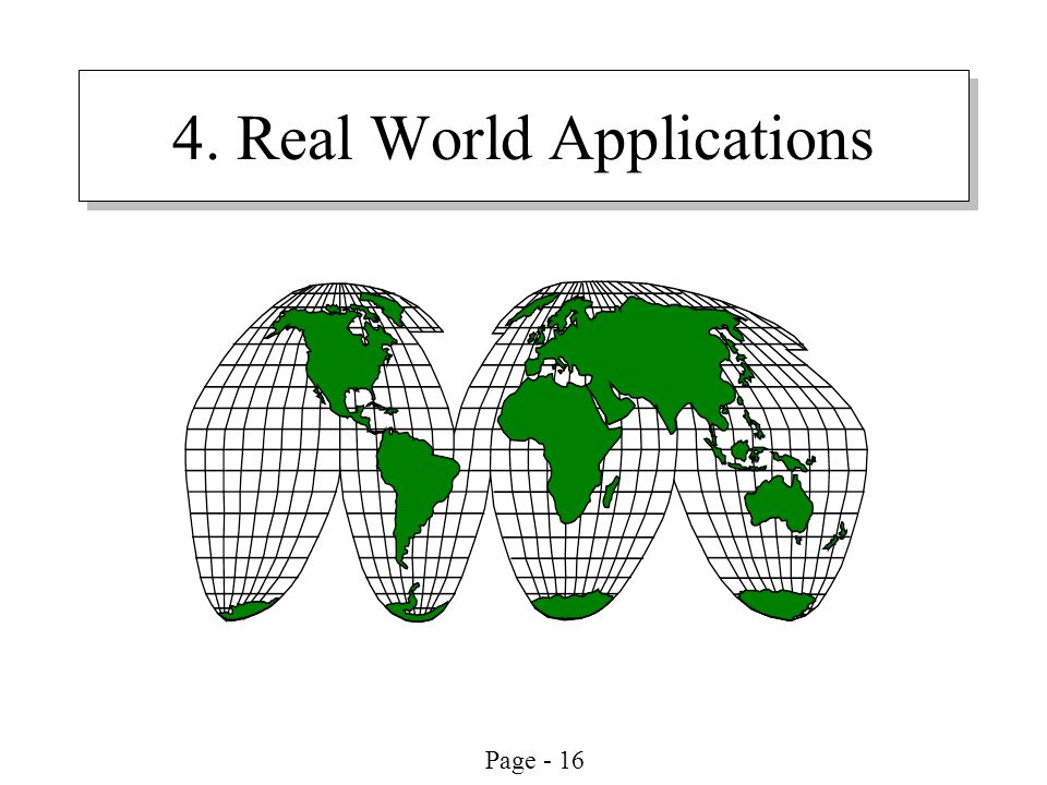 4. Real World Applications