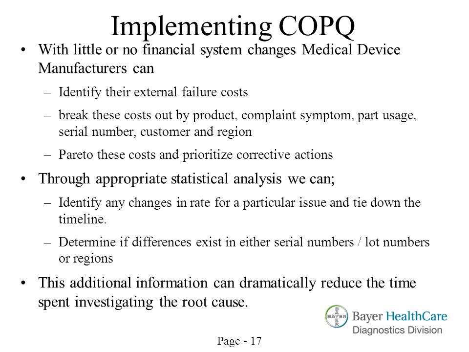 Cost of Poor Quality Implementing COPQ. With little or no financial system changes Medical Device Manufacturers can.