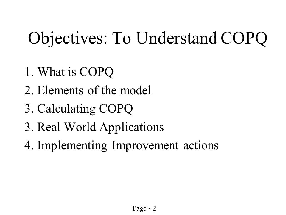 Objectives: To Understand COPQ