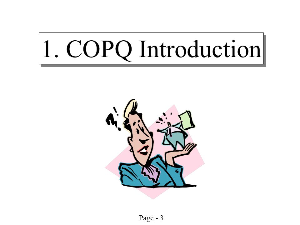 1. COPQ Introduction Cost of Poor Quality NS: The Cost of Poor Quality