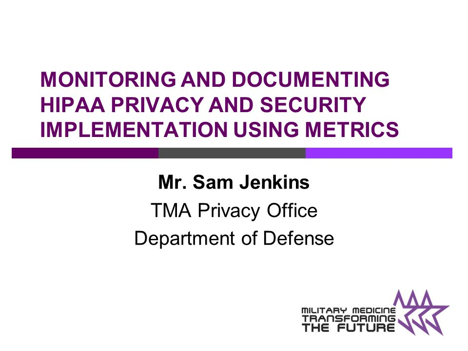 Mr. Sam Jenkins TMA Privacy Office Department of Defense