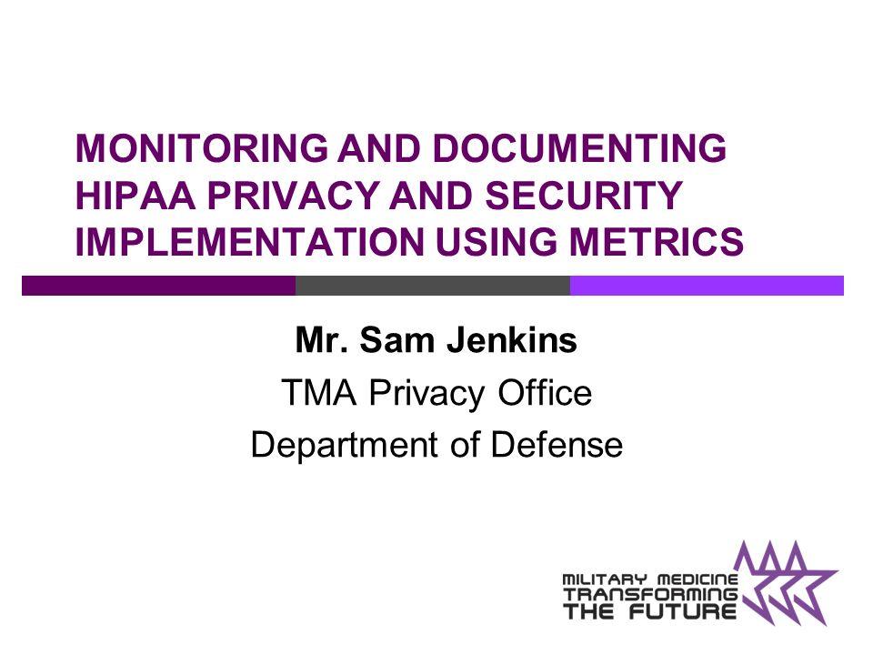 Mr. Sam Jenkins TMA Privacy Office Department of Defense