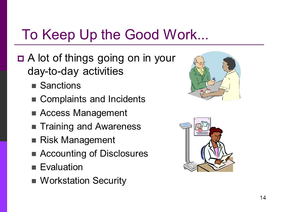 To Keep Up the Good Work... A lot of things going on in your day-to-day activities. Sanctions. Complaints and Incidents.