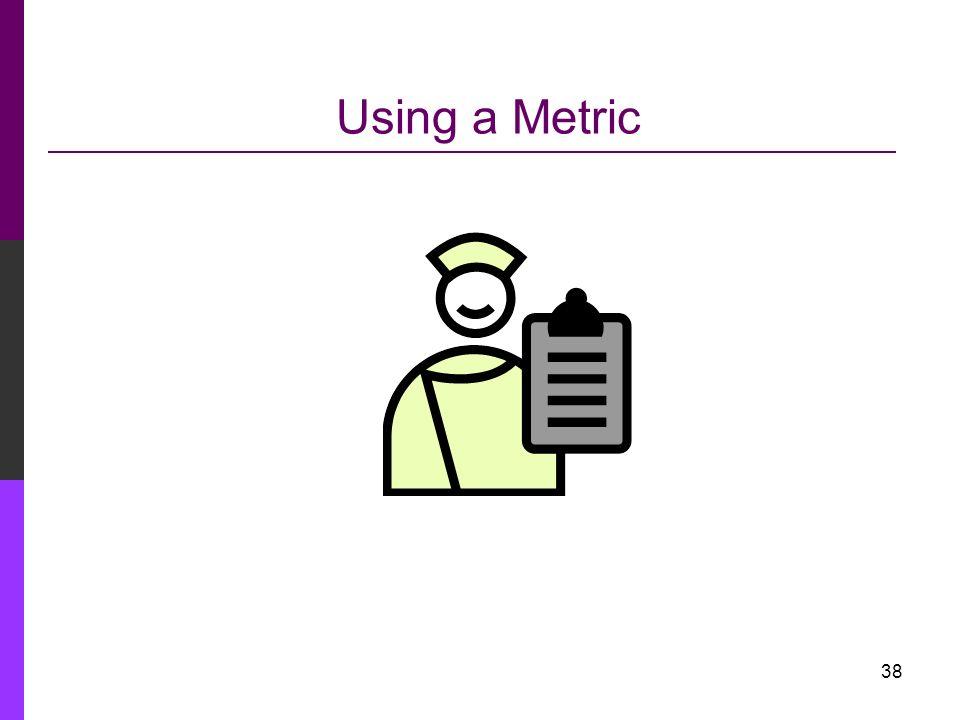 Using a Metric