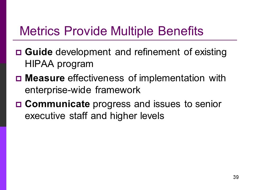 Metrics Provide Multiple Benefits