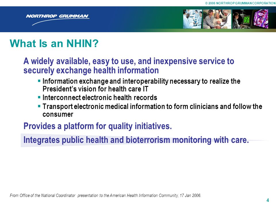What Is an NHIN A widely available, easy to use, and inexpensive service to securely exchange health information.