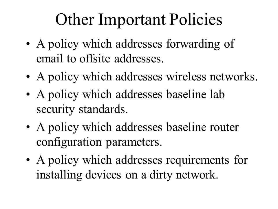 security policies importance development comparison and Methods for access control: advances and limitations ryan ausanka-crues harvey mudd college 301 platt blvd claremont, california  the application of security policies for computer systems  where confidentiality is far more important than integrity, bibas influence was minor on further development of mac models.