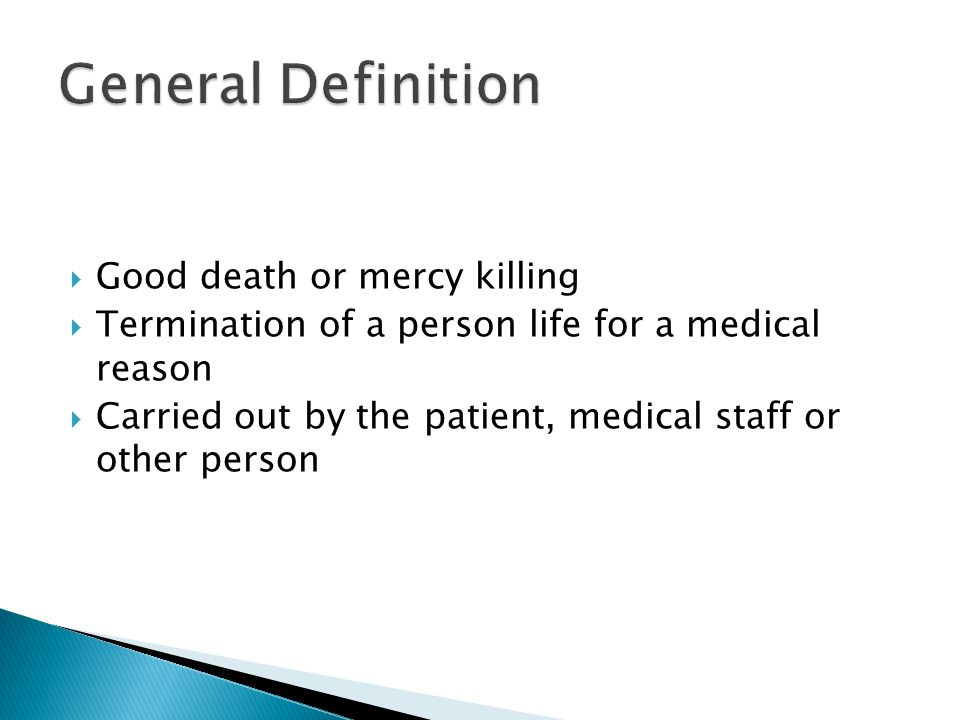an analysis of euthanasia as a means of good death This means that the decision whether or not to legalize assisted suicide and   the catholic vision of a good death is supported by the moral perspective it offers   the first is an act of euthanasia incompatible with the true meaning of being a.