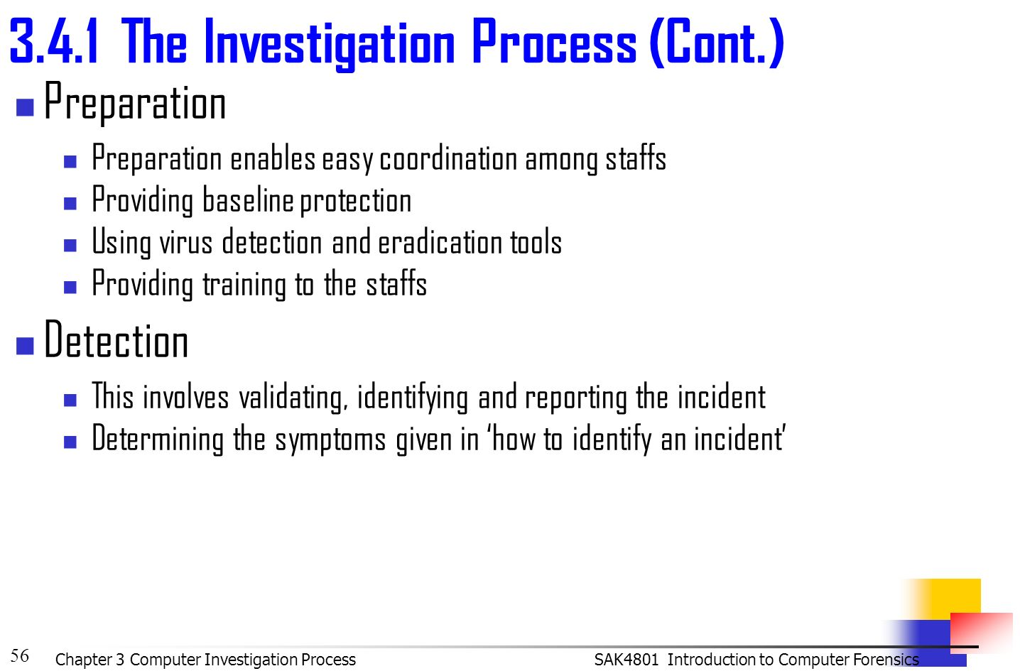 investigation process The first step of this model is preparation, its prior the process of investigation, and involves obtaining prior legal authorization, an initial understanding of the case that will be.