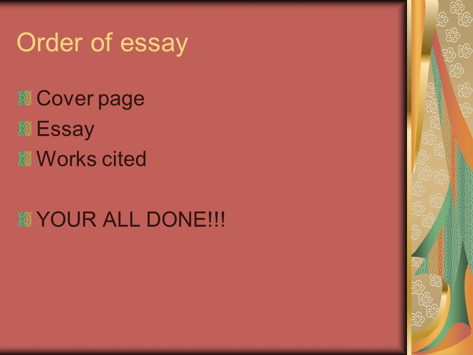 skills you need to write a great essay ppt video online  24 order of essay cover page essay works cited your all done