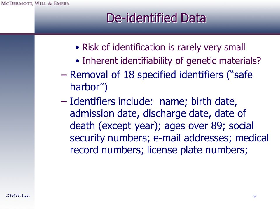 De-identified Data Removal of 18 specified identifiers ( safe harbor )
