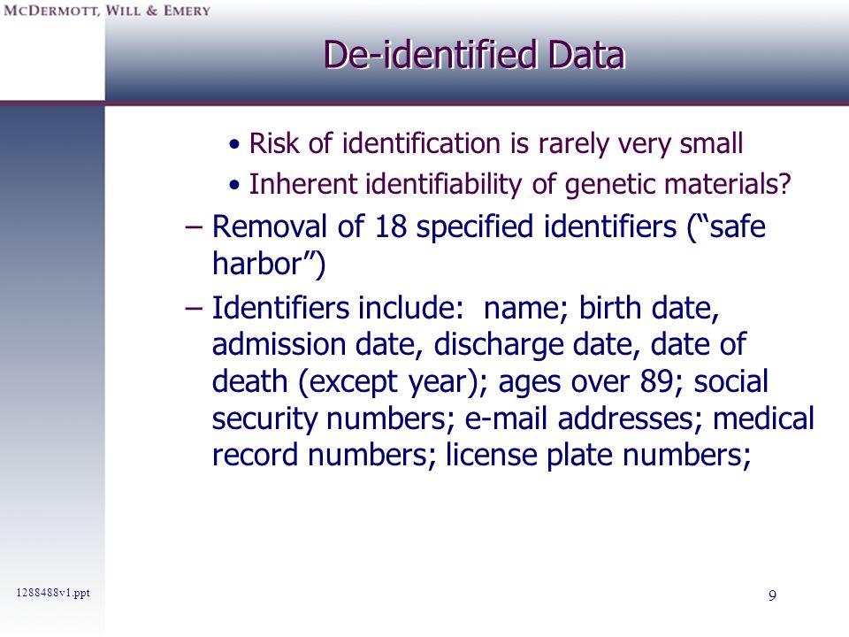 De-identified Data Removal of 18 specified identifiers ( safe harbor )