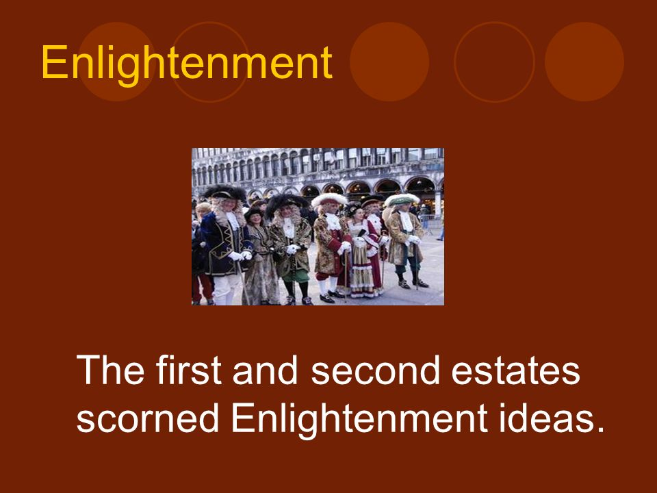 The first and second estates scorned Enlightenment ideas.