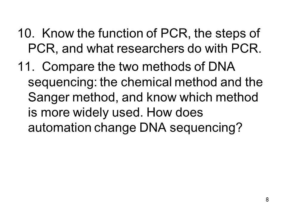 10. Know the function of PCR, the steps of PCR, and what researchers do with PCR.