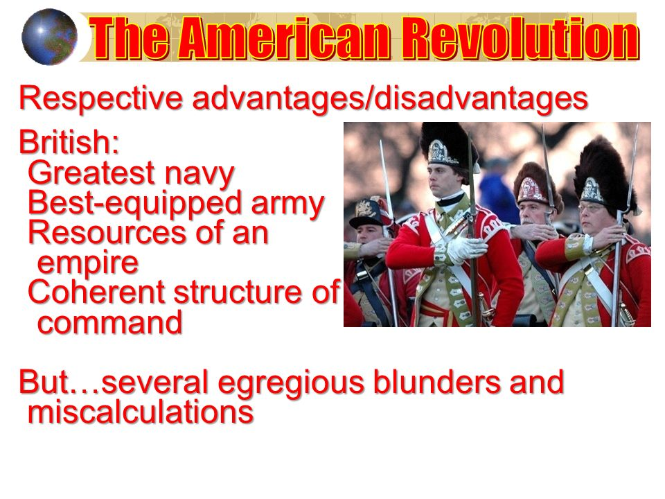What was a major advantage for the Americans during the revolutionary war?
