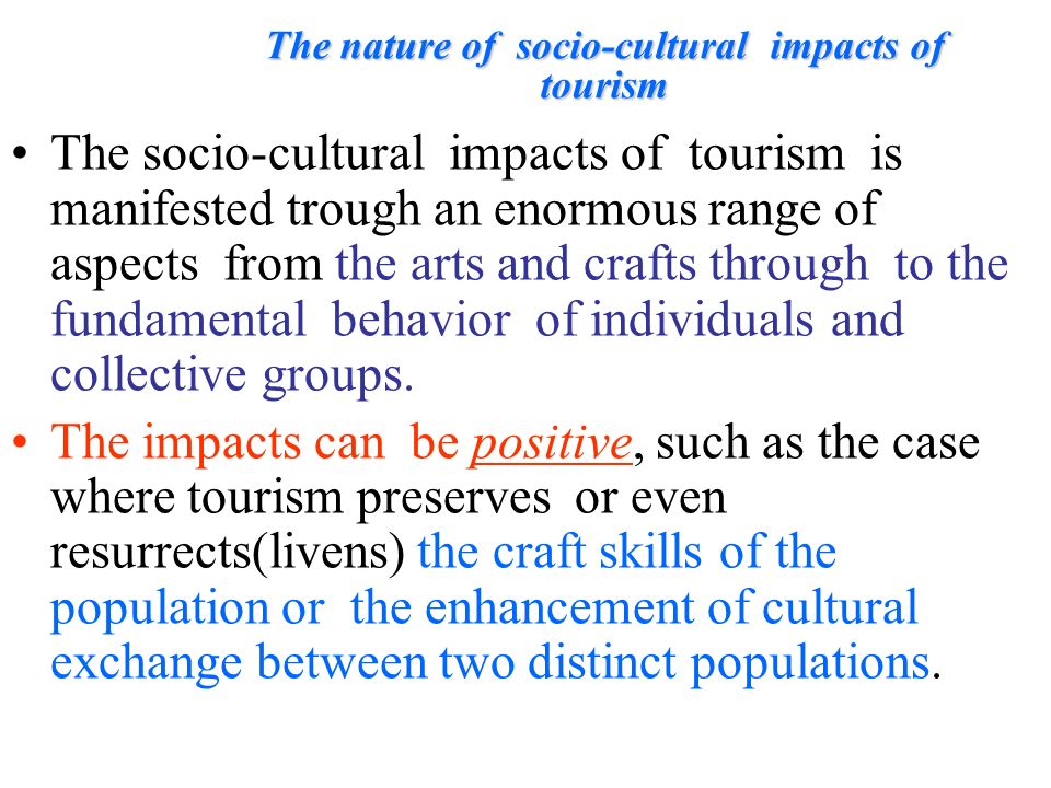 the cultural impacts of tourism on Economic, environmental and socio-cultural impacts of tourism: an analysis from  mexico - nadine poser - seminar paper - tourism - publish your bachelor's or.