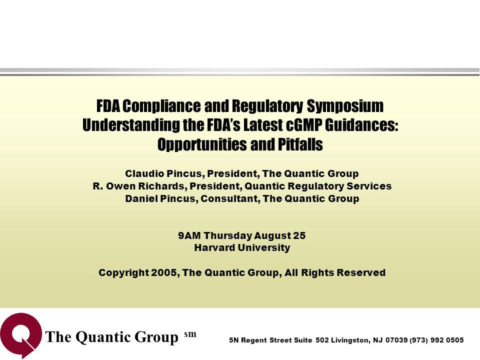 FDA Compliance and Regulatory Symposium Understanding the FDA's Latest cGMP Guidances: Opportunities and Pitfalls