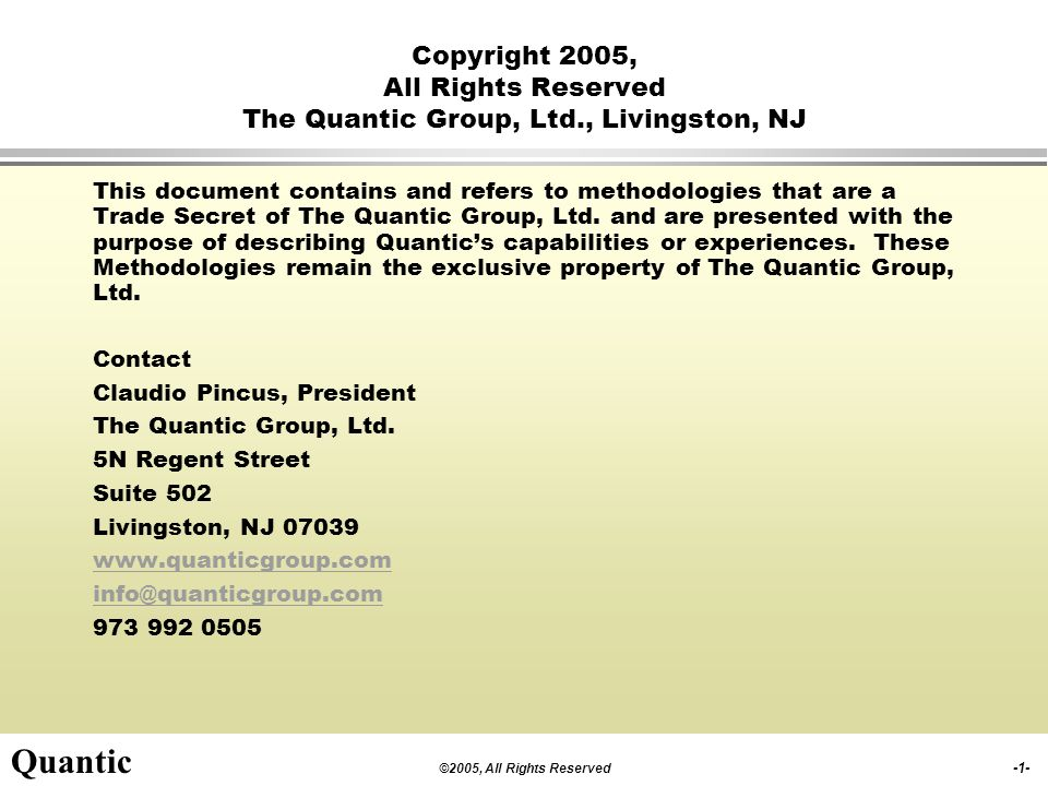 Copyright 2005, All Rights Reserved The Quantic Group, Ltd