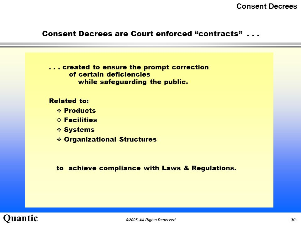 Consent Decrees are Court enforced contracts . . .