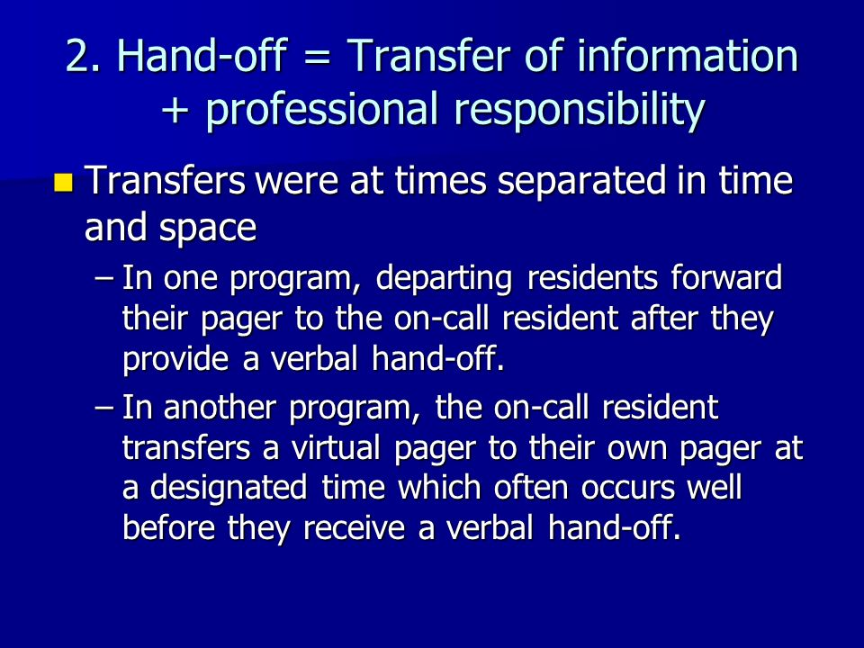 2. Hand-off = Transfer of information + professional responsibility