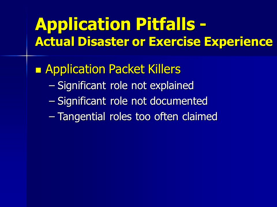 Application Pitfalls - Actual Disaster or Exercise Experience