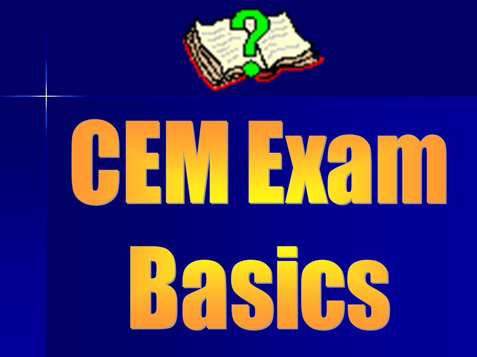CEM Exam Basics
