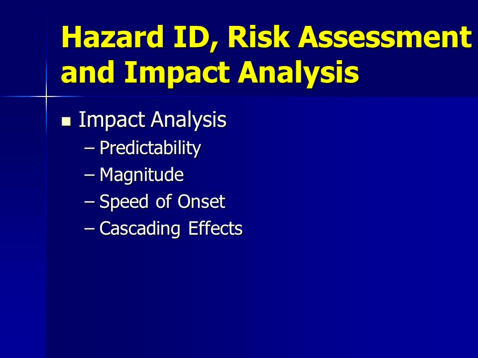Hazard ID, Risk Assessment and Impact Analysis