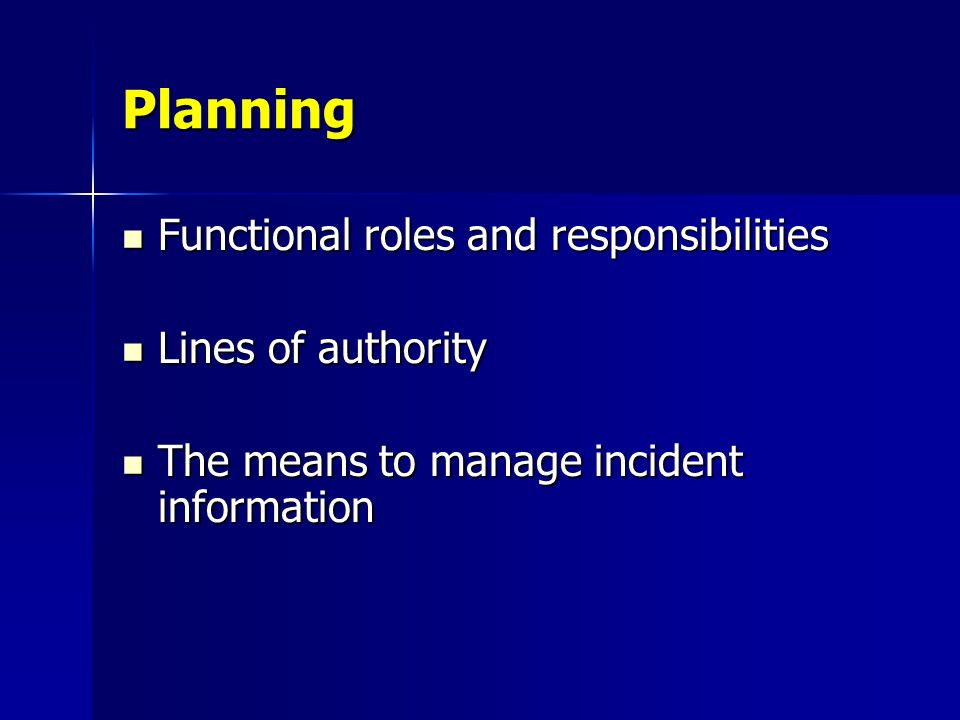 Planning Functional roles and responsibilities Lines of authority