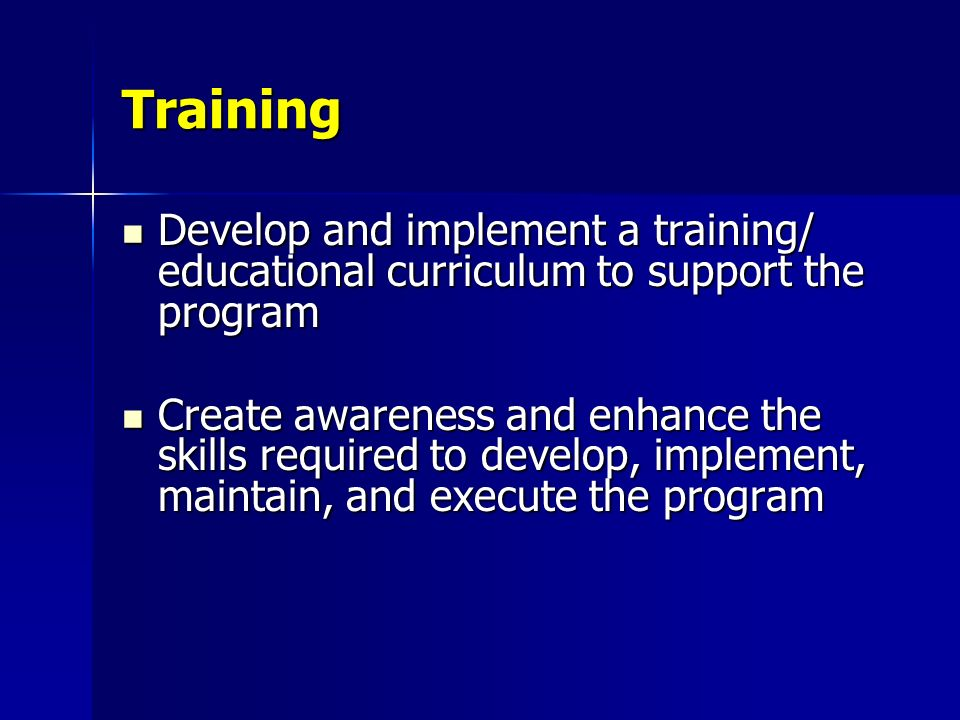 TrainingDevelop and implement a training/ educational curriculum to support the program.