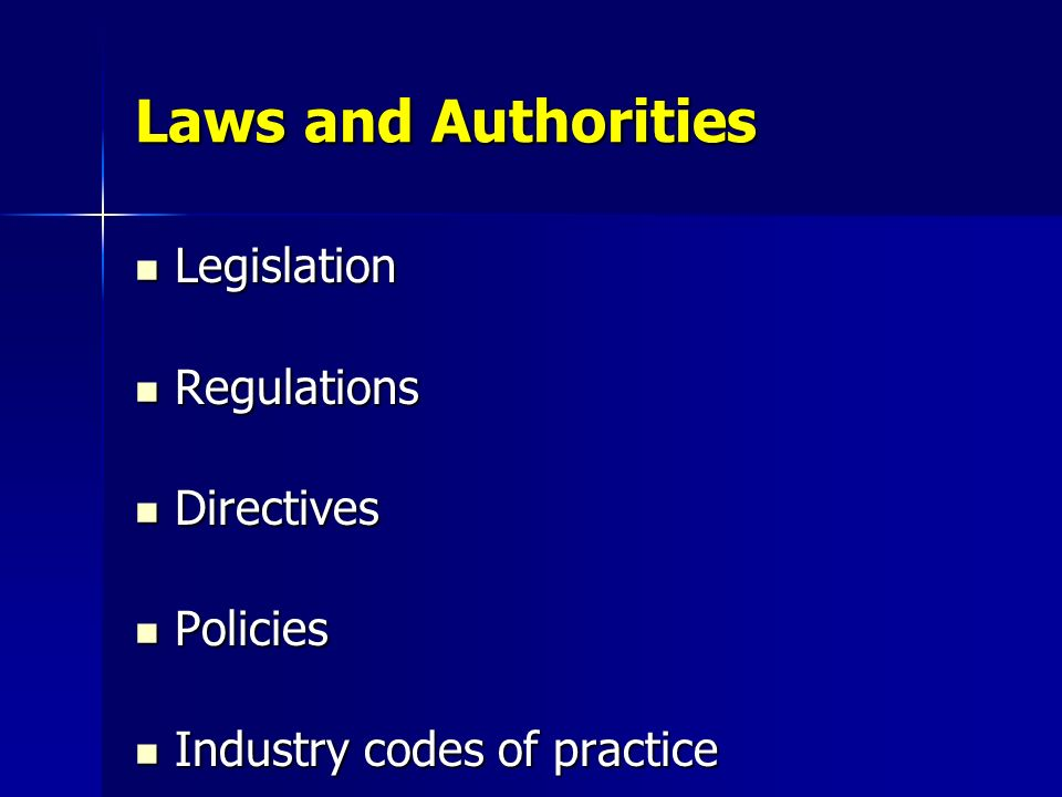 Laws and Authorities Legislation Regulations Directives Policies