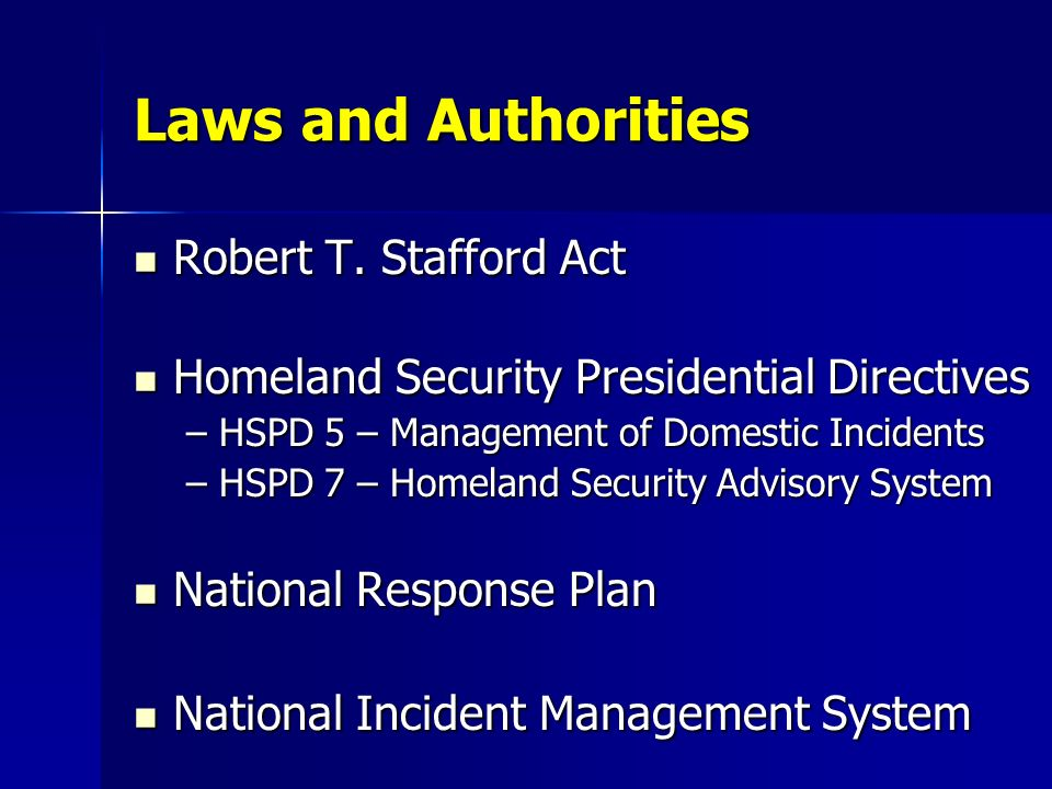 Laws and Authorities Robert T. Stafford Act
