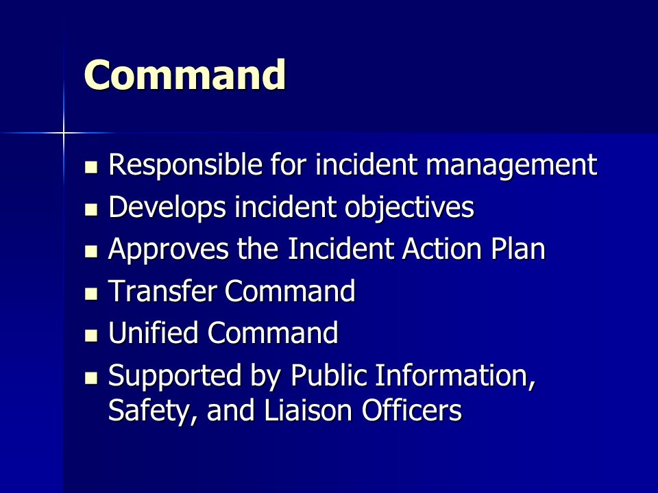 Command Responsible for incident management