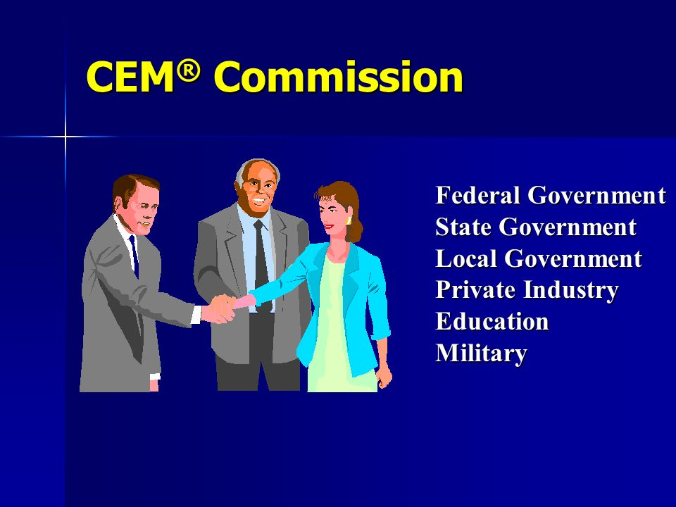 CEM® Commission Federal Government State Government Local Government